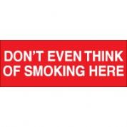 No Smoking safety sign - Don't Even Think Of 003